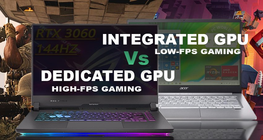 Which Are Better For Gaming, Integrated vs Dedicated
